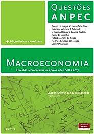 Macroeconomia: Questões Comentadas das Provas de 2008 a 2017