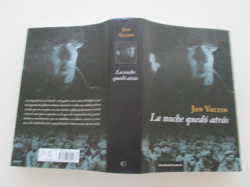 La Noche Quedó Atrás: Amazon.es: Valtin, Jan: Libros