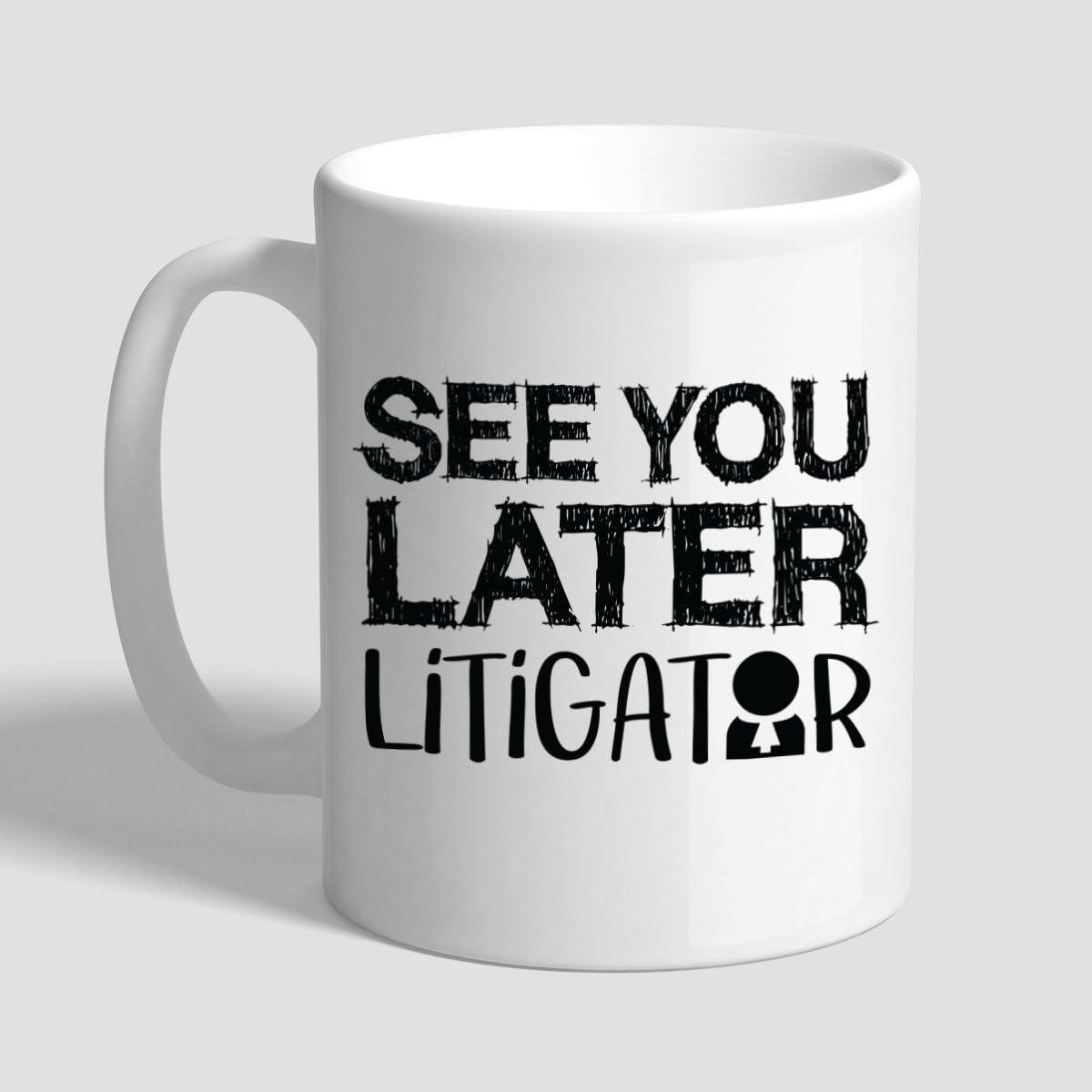 See You Later Litigator Lawyer Coffee Mug Lawyer Gift Lawyer Mug Gifts For Lawyers Litigator Kitchen Dining