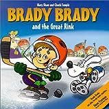 Brady Brady and the Great Rink