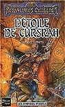 Les Royaumes Oubliés - Les Empires Perdus, tome 3 : L'étoile de Cursrah par Emery