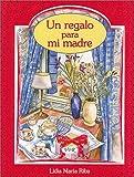 img - for Un Regalo Para Mi Madre book / textbook / text book