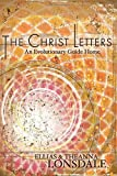 img - for The Christ Letters: An Evolutionary Guide Home by Ellias Lonsdale (2012-12-11) book / textbook / text book
