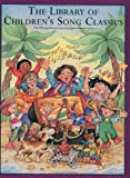img - for The Library of Children's Song Classics book / textbook / text book