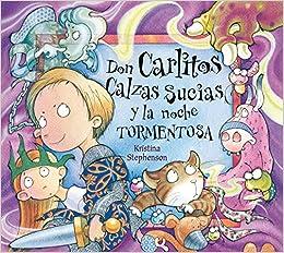 Don Carlitos Calzas Sucias y la noche tormentosa (Don Carlitos Calzas Sucias 2) (YA SE LEER, Band 150683): KRISTINA STEPHENSON: 9788448843007: Amazon.com: ...