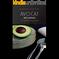 Avocat mi amor: 70 recettes originales (French Edition)