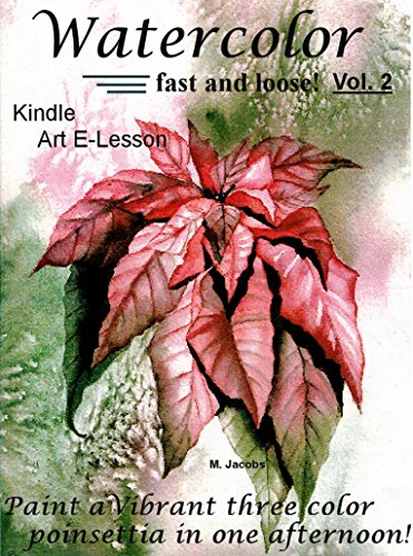 607851475d5d 2 (Paint a Poinsettia with only 3 colors in one afternoon!) eBook  M.  Jacobs  Amazon.ca  Kindle Store