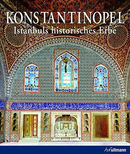 Konstantinopel. Istanbuls historisches Erbe. (Kultur pur)