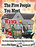 The Five People You Meet In Wawa