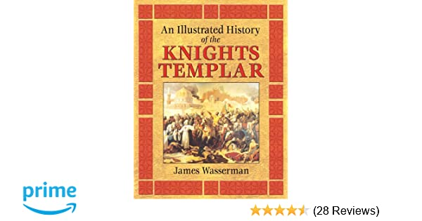 About An Illustrated History of the Knights Templar