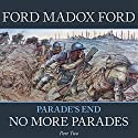 Parade's End - Part 2: No More Parades Audiobook by Ford Madox Ford Narrated by John Telfer