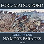Parade's End - Part 2: No More Parades | Ford Madox Ford