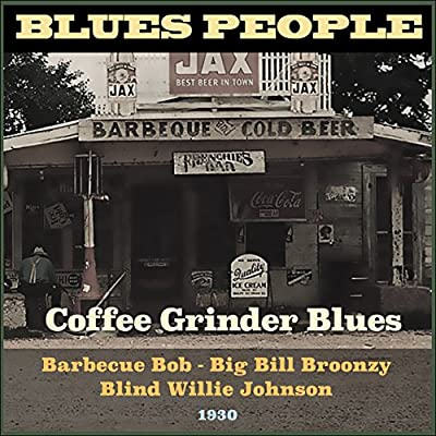 Coffee Grinder Blues (Blues People 1930) from Blues Classics