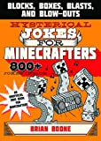 electronic joke - Hysterical Jokes for Minecrafters: Blocks, Boxes, Blasts, and Blow-Outs