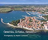 Croatia, Istria, dreams...