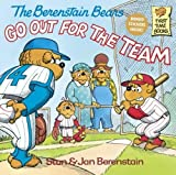The Berenstain Bears Go Out for the Team, Stan Berenstain and Jan Berenstain, 0808590243