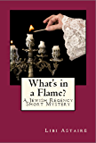 What's in a Flame? (Jewish Regency Mystery Stories Book 3)