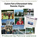 Audio Journeys: Explore Park in the Shenandoah Valley: Blue Ridge Mountains, Roanoke, Virginia | Patricia L Lawrence