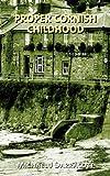 Proper Cornish Childhood, Michael J. Darracott, 1906645418