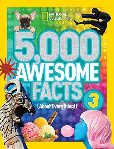 5,000 Awesome Facts (About Everything!) 3 (National Geographic Kids) ()