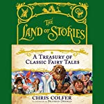 The Land of Stories: A Treasury of Classic Fairy Tales | Chris Colfer,Brandon Dorman - illustrator