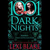 Adored: A Masters and Mercenaries Novella - 1001 Dark Nights | Lexi Blake