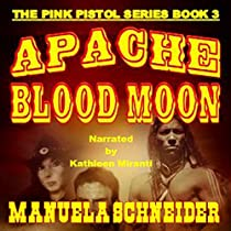 APACHE BLOOD MOON: THE PINK PISTOL, BOOK 3