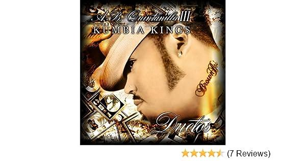 A.B. Quintanilla III & Kumbia Kumbia Kings Present The Duets by A.B. Quintanilla III & Kumbia Kings on Amazon Music - Amazon.com