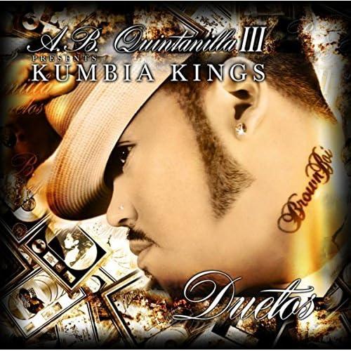 A.B. Quintanilla III & Kumbia Kumbia Kings Present The Duets