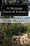 A Strange Turn of Events, Pam Mfarkel, 1492878022