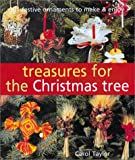 Treasures for the Christmas Tree: 101 Festive Ornaments to Make & Enjoy