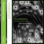 Annihilation: Southern Reach Trilogy, Book 1 | Jeff VanderMeer