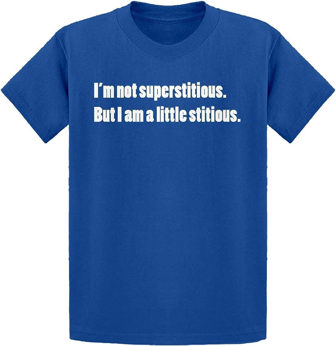 Im not Superstitious Kids T-Shirt