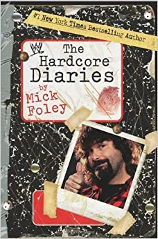 Book The Hardcore Diaries by Foley, Mick (March 6, 2007)
