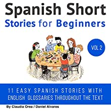Spanish: Short Stories for Beginners Audiobook by Claudia Orea, Daniel Alvares Narrated by Lucia Bodas, Abel Franco