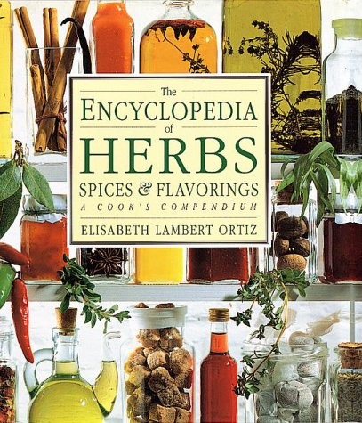 (The Encyclopedia of Herbs, Spices, & Flavorings )
