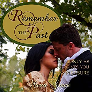 Remember the Past: ...Only as It Gives You Pleasure Audiobook
