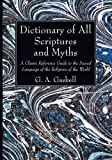 img - for Dictionary of All Scriptures and Myths book / textbook / text book