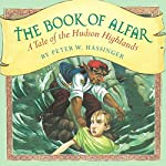The Book of Alfar: A Tale of the Hudson Highlands | Peter W. Hassinger