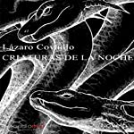 Criaturas de la noche [Creatures of the Night] | Lázaro Covadlo