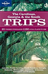 The Carolinas, Georgia and the South Trips : 65 themed itineraries 1192 local places to see