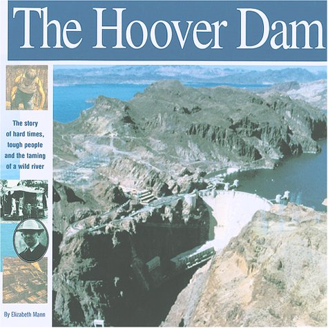Download The Hoover Dam: The Story of Hard Times, Tough People and The Taming of a Wild River (Wonders of the World Book) ebook