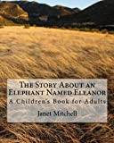 img - for The Story About an Elephant Named Eleanor (Volume 1) book / textbook / text book