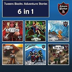 Tweens Books: Adventure Stories for Tweens, Teens, and Kids Audiobook