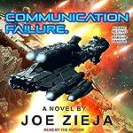 Communication Failure: Epic Failure Trilogy, Book 2 | Joe Zieja