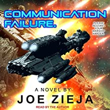 Communication Failure: Epic Failure Trilogy, Book 2 Audiobook by Joe Zieja Narrated by Joe Zieja