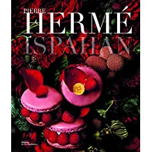 Pierre Herme Ispahan (French Edition)