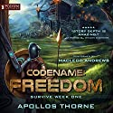 Survive Week One: Codename: Freedom, Book 1 Audiobook by Apollos Thorne Narrated by MacLeod Andrews