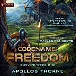 Survive Week One: Codename: Freedom, Book 1   Apollos Thorne