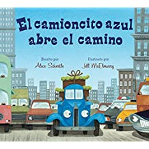 El camioncito azul abre el camino (Little Blue Truck Leads the Way Spanish board book) (Spanish Edition)